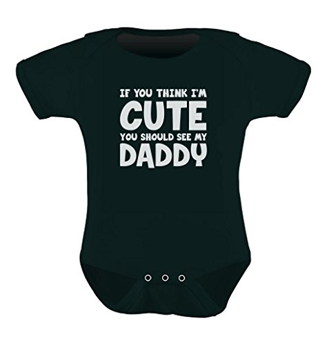 Teestars Unisex- If You Think I'M Cute You Should See My Daddy Baby Onesie 3 - 6 Months Black