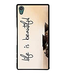 Life is Beautiful 2D Hard Polycarbonate Designer Back Case Cover for Sony Xperia Z5 :: Sony Xperia Z5 Dual