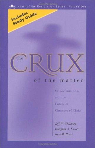 The Crux of the Matter Crisis Tradition and the Future of Churches of Christ089112392X