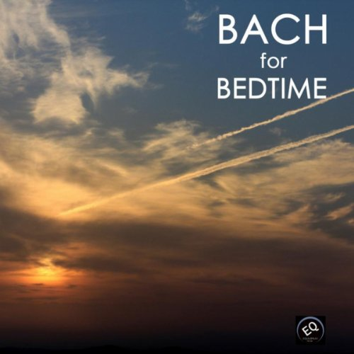 Bach For Bedtime - Bach Music Toddler Songs And Bedtime Songs To Help Your Baby Sleep Through The Night. Classical Baby Lullaby Songs And Bedtime Music front-184876