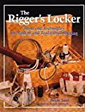 img - for The Rigger's Locker: Tools, Tips, and Techniques for Modern and Traditional Rigging book / textbook / text book