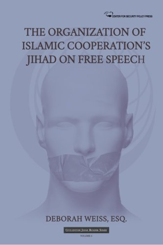 The Organization of Islamic Cooperation's Jihad on Free Speech: Volume 3 (Civilization Jihad Reader Series)