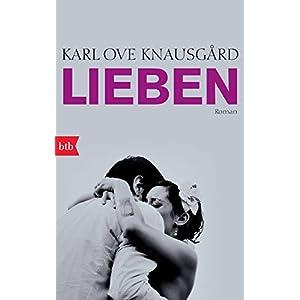 Lieben: Roman (Das autobiographische Projekt, Band 2)