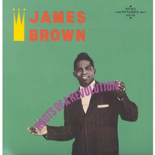 James Brown - Roots of a Revolution - Zortam Music