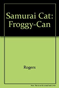 The Adventures of Samurai Cat by Mark E. Rogers