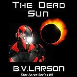 The Dead Sun: Star Force, Book 9