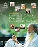 img - for Investing in Cultural Diversity and Intercultural Dialogue: UNESCO World Report (World Reports Series) book / textbook / text book