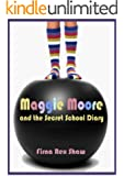 Maggie Moore and the Secret School Diary (a children's book for ages 8, 9, 10, 11)