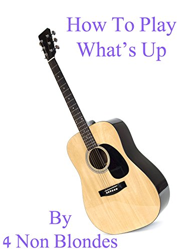 How To Play What's Up By 4 Non Blondes - Guitar Tabs