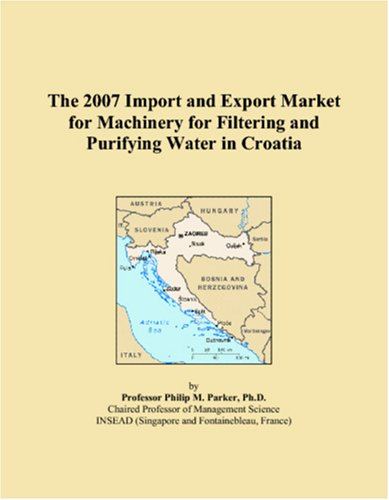 The 2007 Import and Export Market for Machinery for Filtering and Purifying Water in Croatia