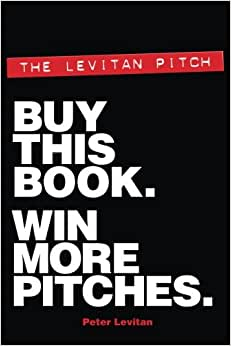The Levitan Pitch. Buy This Book. Win More Pitches.