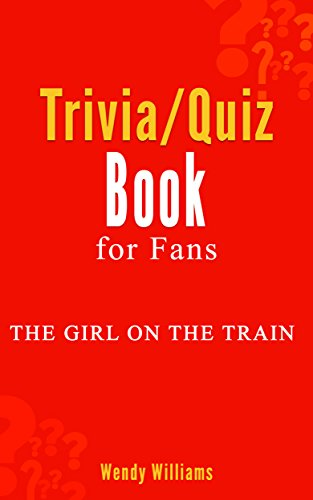 The Girl on the Train: A Novel by Paula Hawkins: ... Trivia/