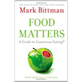 Food Matters: A Guide to Conscious Eating with More Than 75 Recipesby Mark Bittman