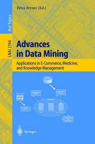 Advances in Data Mining: Applications in E-Commerce, Medicine, and Knowledge Management (Lecture Notes in Computer Scien