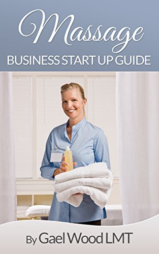 Massage Business Start-Up Guide