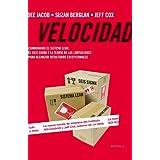 Velocidad: Combinando el Sistema Lean, el Seis Sigma y la Teoría de las Limitaciones para alcanzar resultados...