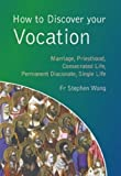 How to Discover Your Vocation: Marriage, Priesthood, Consecrated Life, Permanent Diaconate, Single Life (CTS Youth Series)