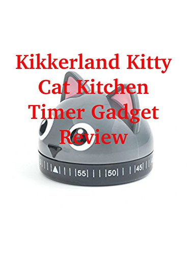 Review: Kikkerland Kitty Cat Kitchen Timer Gadget Review