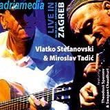 VLATKO STEFANOVSKI & MIROSLAV TADIC - Live in Zagreb, 06.08.2007, Opatovina (DVD + CD)