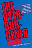 img - for The Overburdened Economy: Uncovering the Causes of Chronic Unemployment, Inflation, and National Decline by Dumas, Lloyd Jeffry (September 10, 1987) Paperback book / textbook / text book