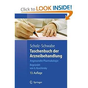 Taschenbuch der Arzneibehandlung: Angewandte Pharmakologie G. Kuschinsky, Hasso Scholz, Ulrich Schwabe