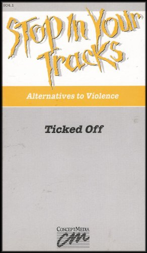 Stop in Your Tracks: Alternatives to Violence - Ticked Off (Examines Anger As a Natural Human Emotion) [Volume 1]