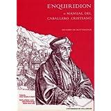 Enquiridion O Manual Del Caballero Cristiano (Erasmo de Rotterdam)