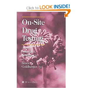 On-Site Drug Testing (Forensic Science and Medicine) Amanda J. Jenkins and Bruce A. Goldberger