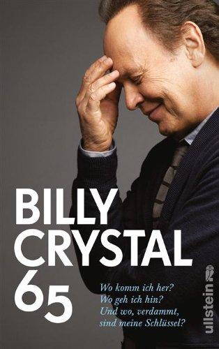 Billy Crystal - 65: Wo komm ich her? Wo geh ich hin? Und wo, verdammt, sind meine Schlüssel?