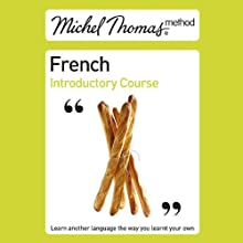 Michel Thomas Method: French Introductory Course (       UNABRIDGED) by Michel Thomas Narrated by Michel Thomas
