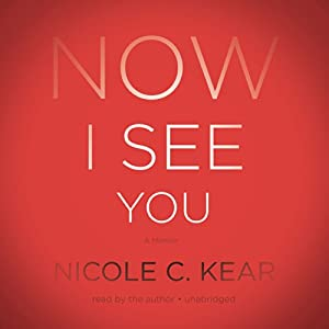 Now I See You: A Memoir | [Nicole C. Kear]