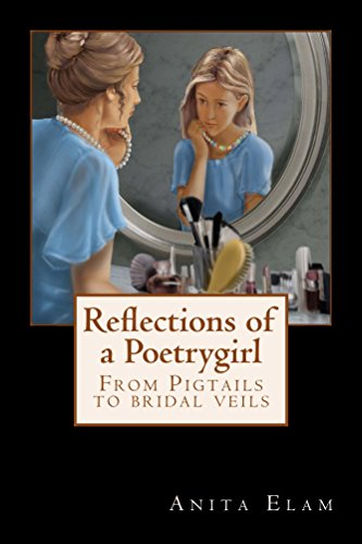 reflections-of-a-poetrygirl-from-pigtails-to-bridal-veils-english-edition