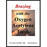 Brazing with the Oxygen Acetylene Torch (DVD 60 minutes) ~ George Goehl