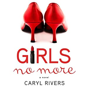 Girls No More: A Novel | [Caryl Rivers]