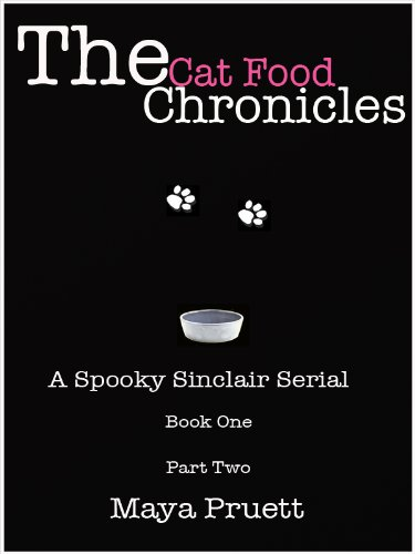 The Cat Food Chronicles: Book 1, Part 2 (A Spooky Sinclair Serial)