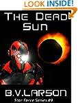 The Dead Sun (Star Force Series Book 9)