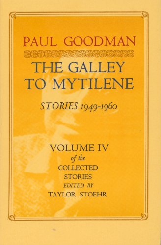 Image for The Galley to Mytilene: Stories, 1949-1960 (His the Collected Stories ; V. 4)