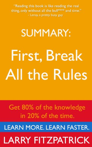 Book Report on First, Break All the Rules: What the World's Greatest Managers Do Differently, by Buckingham and Coffman