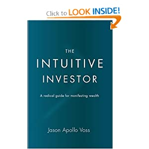 The Intuitive Investor: A Radical Guide For Manifesting Wealth