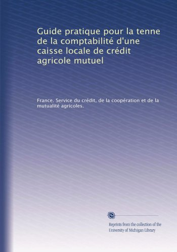 guide-pratique-pour-la-tenne-de-la-comptabilite-dune-caisse-locale-de-credit-agricole-mutuel-french-