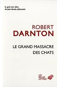 Le grand massacre des chats par Darnton