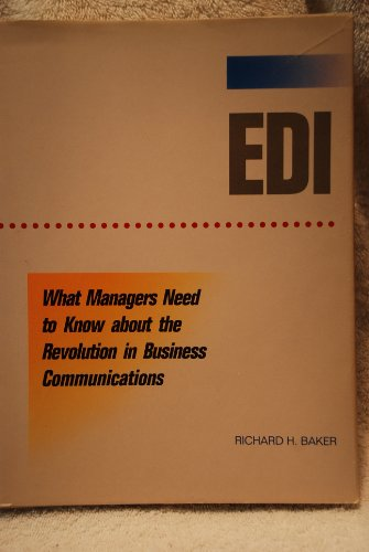 Edi: What Managers Need to Know About the Revolution in Business Communications