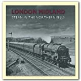 Derek Cross London Midland Steam: In the Northern Fells