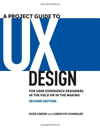 Project Guide to UX Design, A