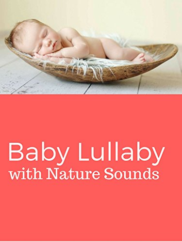 Baby Lullaby with Nature Sounds