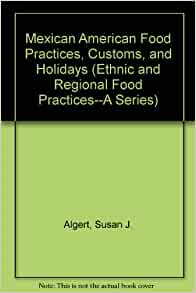 Mexican american food practices customs and holidays for American regional cuisine book
