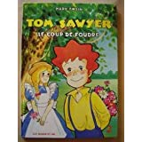 Tom Sawyer -2 -Le coup de foudre