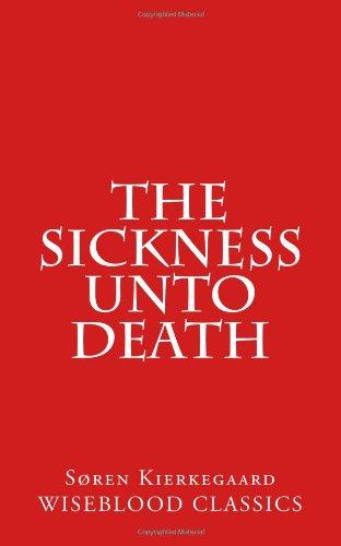 The Sickness Unto Death: Volume 6 (Wiseblood Classics of Philosophy)