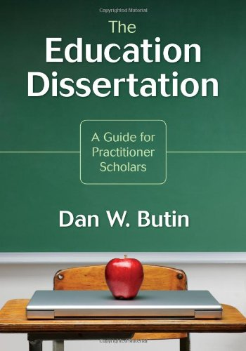 The Education Dissertation: A Guide for Practitioner...