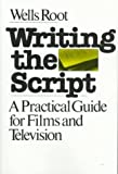img - for Writing the Script by Wells Root (1980-01-15) book / textbook / text book